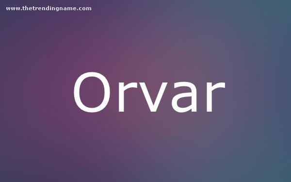 Baby Name Poster For Orvar