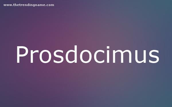 Baby Name Poster For Prosdocimus