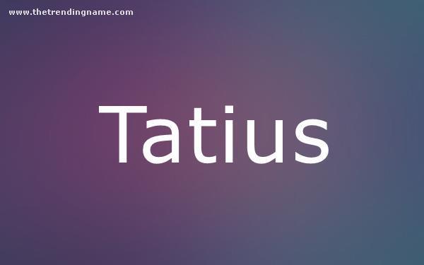 Baby Name Poster For Tatius