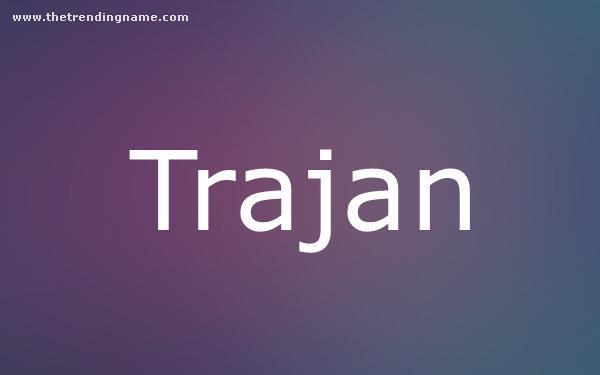 Baby Name Poster For Trajan