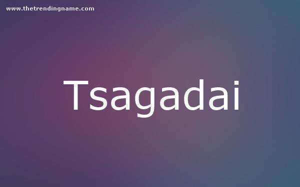 Baby Name Poster For Tsagadai