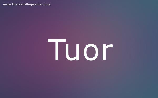 Baby Name Poster For Tuor