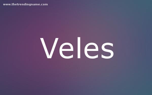 Baby Name Poster For Veles