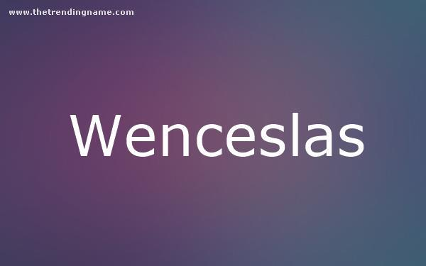 Baby Name Poster For Wenceslas