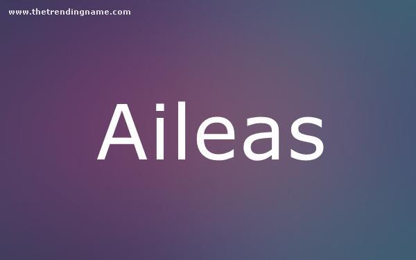 Baby Name Poster For Aileas