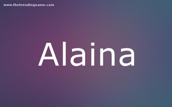 Baby Name Poster For Alaina