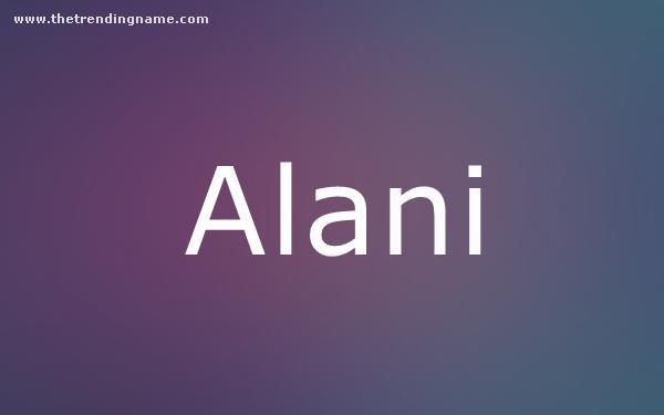 Baby Name Poster For Alani