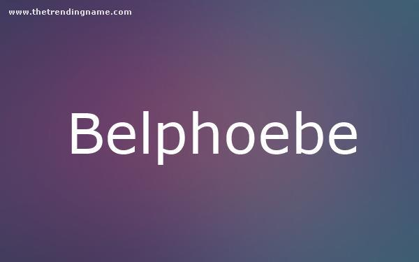 Baby Name Poster For Belphoebe