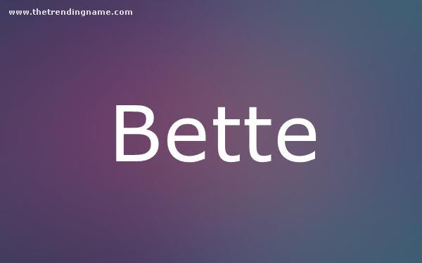 Baby Name Poster For Bette