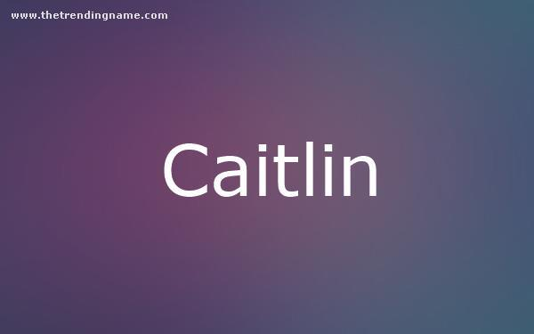 Baby Name Poster For Caitlin