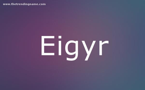 Baby Name Poster For Eigyr