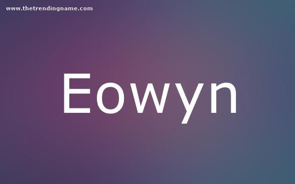 Baby Name Poster For Eowyn