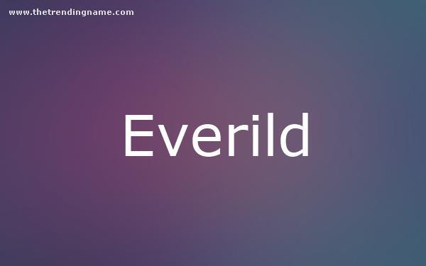 Baby Name Poster For Everild