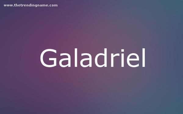 Baby Name Poster For Galadriel