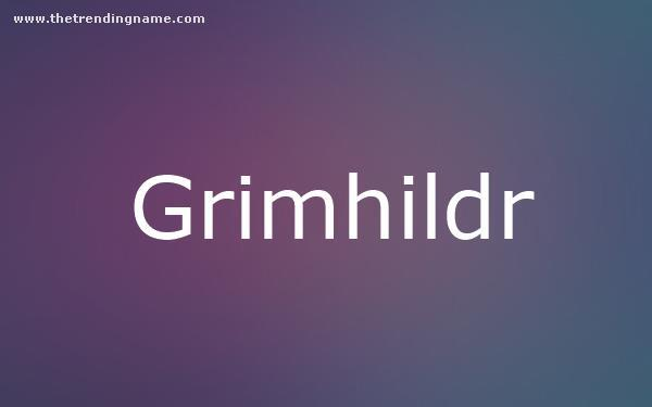 Baby Name Poster For Grimhildr