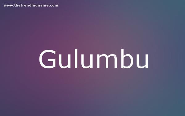 Baby Name Poster For Gulumbu
