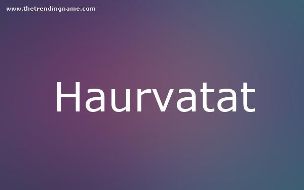 Baby Name Poster For Haurvatat