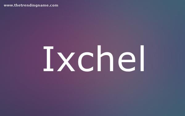 Baby Name Poster For Ixchel