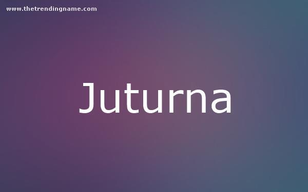 Baby Name Poster For Juturna