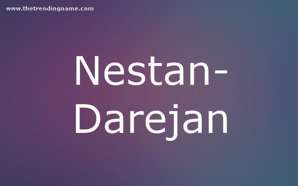 Baby Name Poster For Nestan-Darejan