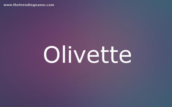 Baby Name Poster For Olivette