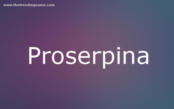 Baby Name Poster For Proserpina