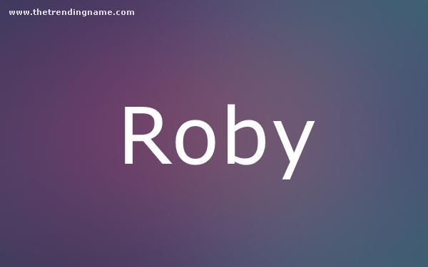 Baby Name Poster For Roby