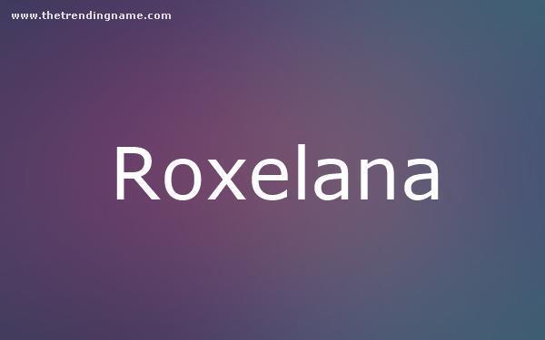 Baby Name Poster For Roxelana