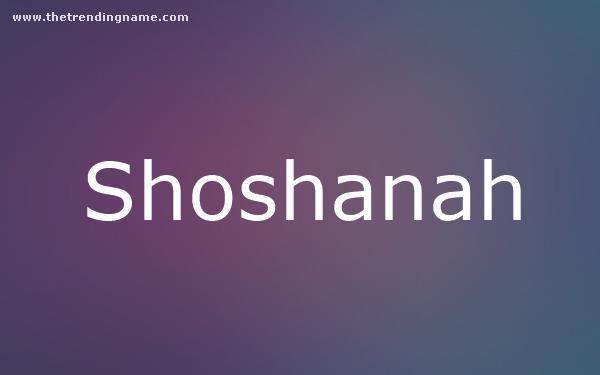 Baby Name Poster For Shoshanah