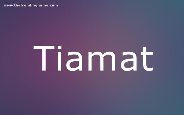 Baby Name Poster For Tiamat