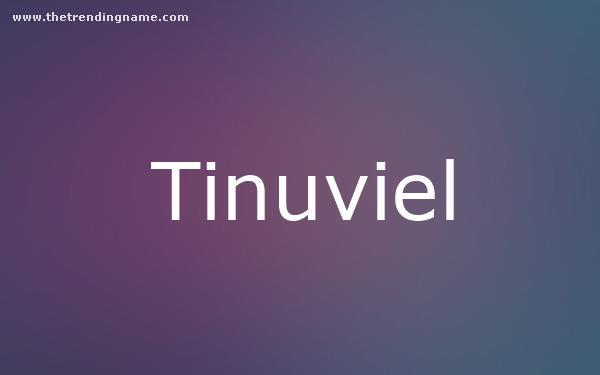 Baby Name Poster For Tinuviel