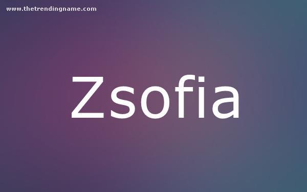 Baby Name Poster For Zsofia
