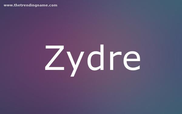 Baby Name Poster For Zydre