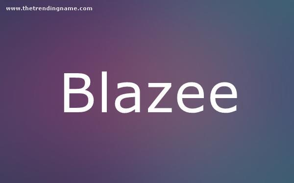 Baby Name Poster For Blazee