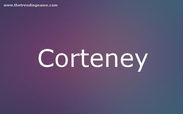 Baby Name Poster For Corteney