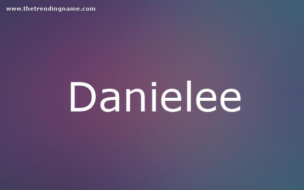 Baby Name Poster For Danielee