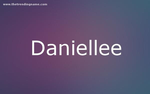 Baby Name Poster For Daniellee