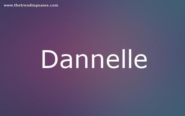 Baby Name Poster For Dannelle