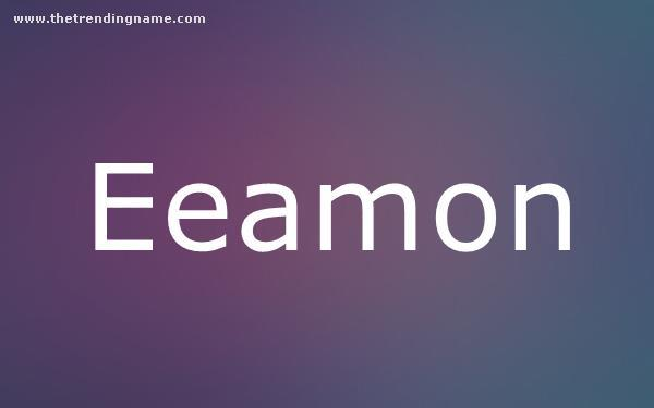 Baby Name Poster For Eeamon