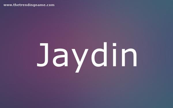 Baby Name Poster For Jaydin
