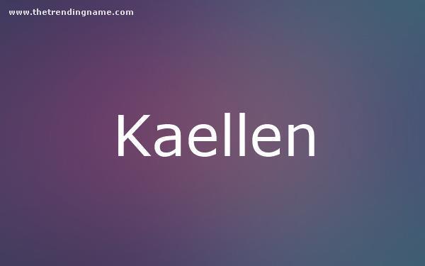 Baby Name Poster For Kaellen