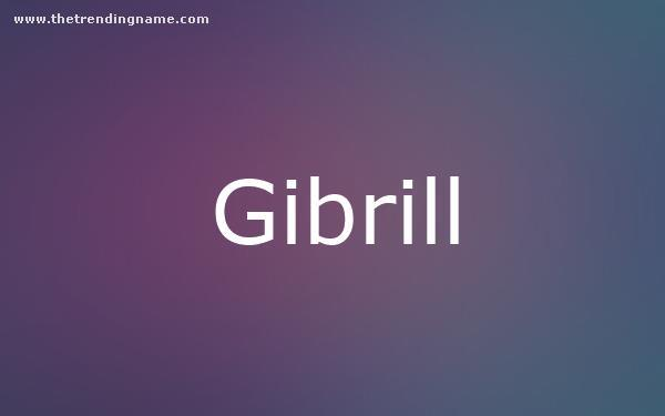 Baby Name Poster For Gibrill