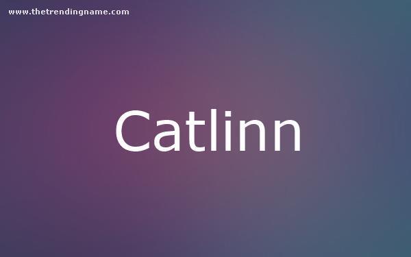 Baby Name Poster For Catlinn