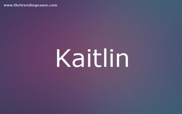Baby Name Poster For Kaitlin
