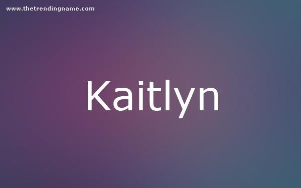 Baby Name Poster For Kaitlyn