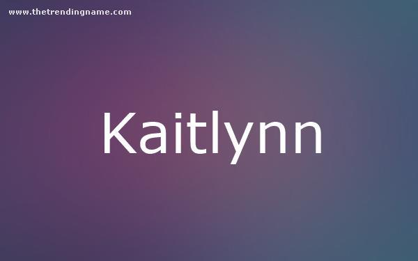 Baby Name Poster For Kaitlynn