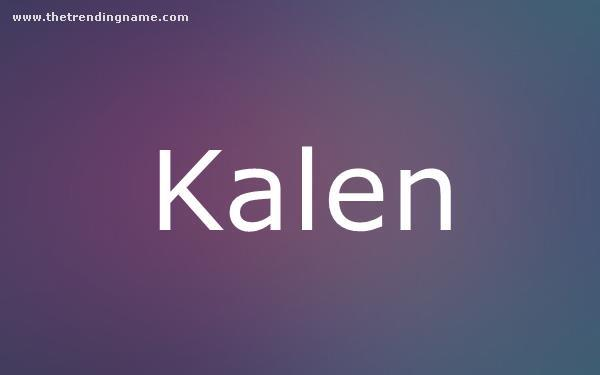 Baby Name Poster For Kalen