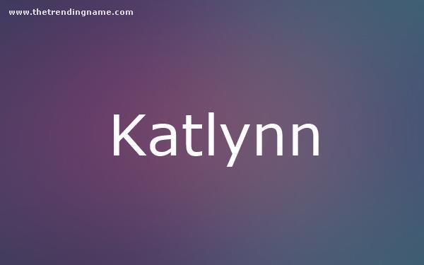 Baby Name Poster For Katlynn