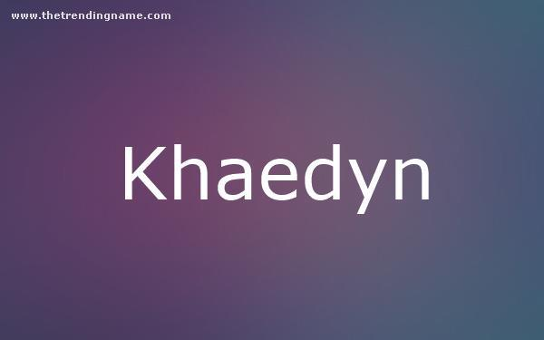 Baby Name Poster For Khaedyn