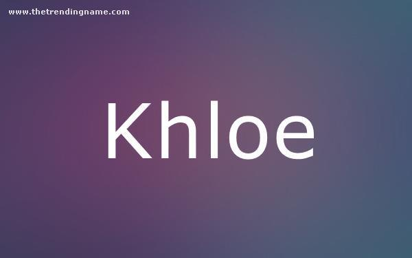 Baby Name Poster For Khloe